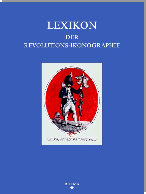 Rolf Reichardt Hg Lexikon Der Revolutions Ikonographie